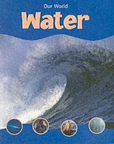 9781844582341: Water (Our World)