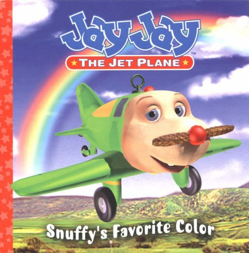 9781844582846: Jay Jay Jet Plane :Snuffy's Favourite Colour