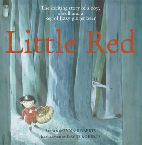 9781844584093: Little Red: The Exciting Story of a Boy, a Wolf, and a Keg of Fizzy Ginger Beer