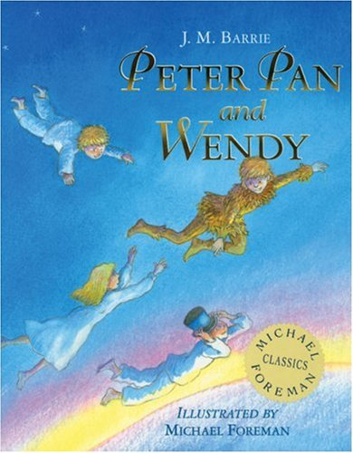 Peter Pan and Wendy: Barrie, J. M.
