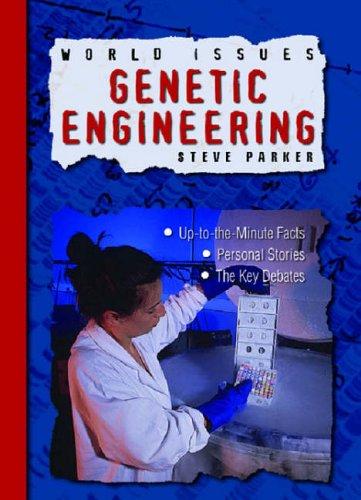 9781844584857: Genetic Engineering (World Issues)