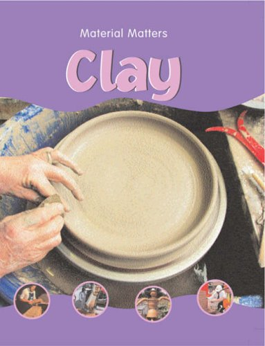 9781844585236: Clay (Material Matters)