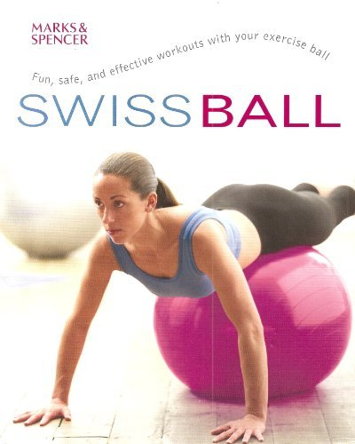 9781844612512: 'SWISS BALL: FUN, SAFE, AND EFFECTIVE WORKOUTS WITH YOUR EXERCISE BALL'