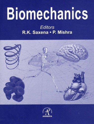 Biomechanics: Ram Kishore Saxena (Editor), P. Mishra (Editor)