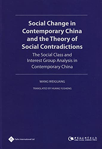 9781844642670: Social Change in Contemporary China and the Theory of Social Contradictions: The Social Class and Interest Group Analysis in Contemporary China (Philosophy in Modern China)