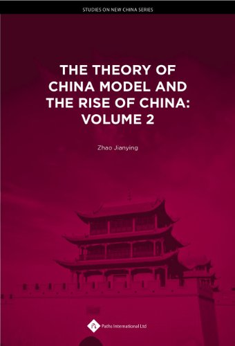 9781844642724: The Theory of China Model and the Rise of China: Volume 2 (Studies on New China Series)