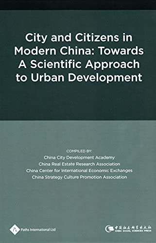 City and Citizens in Modern China: Towards a Scientific Approach to Urban Development (Urban ...