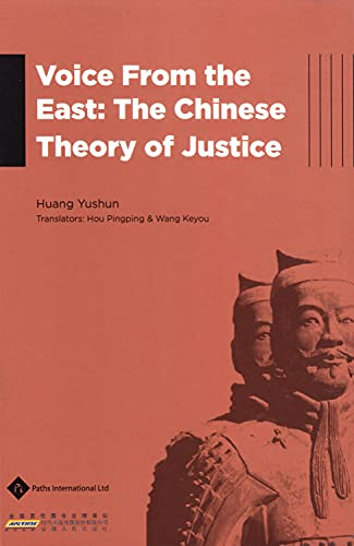 Voice from the East: The Chinese Theory of Justice (Philosophy in Modern China)