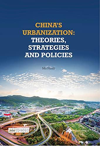 China's Urbanization: Theories, Strategies and Policies: Ma, Huaili