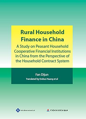 Rural Household Finance in China: A Study on Peasant Household Cooperative Financial Institutions ...