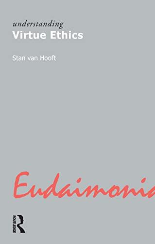9781844650453: Understanding Virtue Ethics (Understanding Movements in Modern Thought)