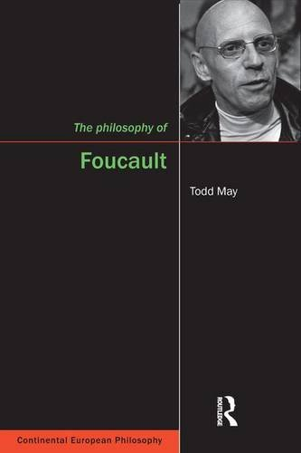 The Philosophy of Foucault (Continental European Philosophy): Todd May