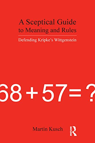 9781844650651: A Sceptical Guide to Meaning and Rules: Defending Kripke's Wittgenstein