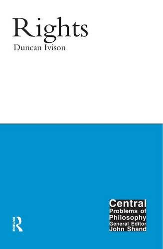 9781844650804: Rights (Central Problems of Philosophy)