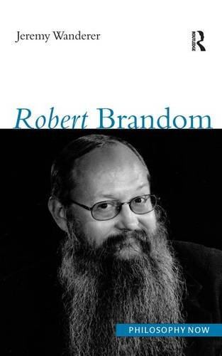 9781844650873: Robert Brandom (Philosophy Now)