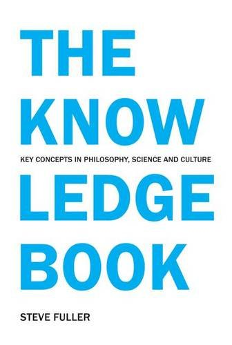 9781844650972: The Knowledge Book: Key Concepts in Philosophy, Science and Culture