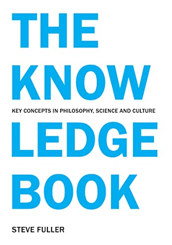 9781844650989: The Knowledge Book: Key Concepts in Philosophy, Science and Culture