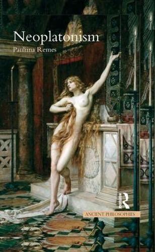 9781844651245: Neoplatonism (Ancient Philosophies (Hardcover))