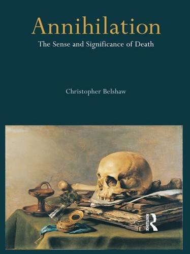 9781844651344: Annihilation: The Sense and Significance of Death
