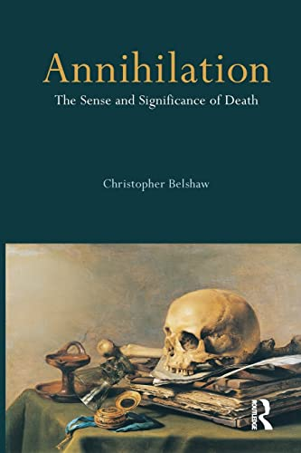 9781844651351: Annihilation: The Sense and Significance of Death