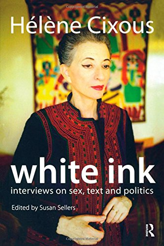 9781844651368: White Ink: Interviews on Sex, Text and Politics