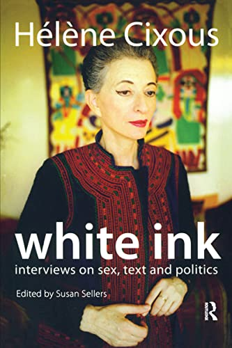 9781844651375: White Ink: Interviews on Sex, Text and Politics