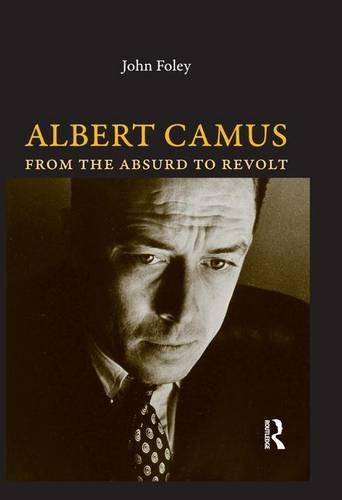 9781844651405: Albert Camus: From the Absurd to Revolt