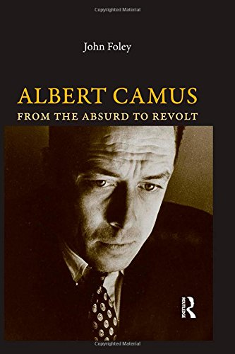 9781844651412: Albert Camus: From the Absurd to Revolt