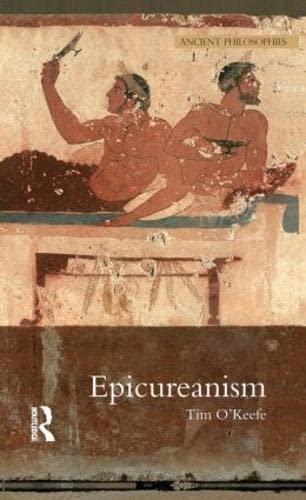 9781844651696: Epicureanism (Ancient Philosophies (Hardcover))
