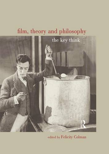9781844651849: Film, Theory and Philosophy: The Key Thinkers