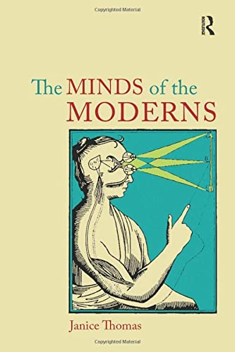 9781844651870: The Minds of the Moderns