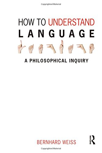 9781844651979: How to Understand Language: A Philosophical Inquiry