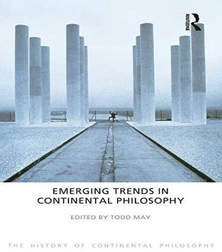 9781844652181: Emerging Trends in Continental Philosophy (The History of Continental Philosophy)