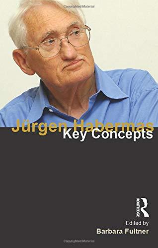 Jurgen Habermas: Key Concepts: Fultner, Barbara