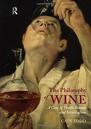 9781844652501: The Philosophy of Wine: A Case of Truth, Beauty and Intoxication