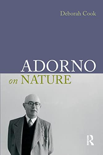 9781844652556: Adorno on Nature