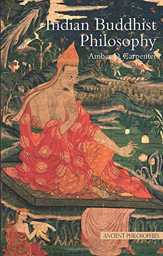 9781844652983: Indian Buddhist Philosophy (Ancient Philosophies)