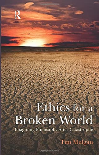 9781844654888: Ethics for a Broken World: Imagining Philosophy After Catastrophe
