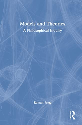 9781844654901: Models and Theories (Philosophy and Science)