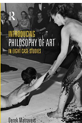 Introducing Philosophy of Art: In Eight Case Studies: Matravers, Derek