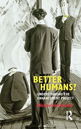 9781844655564: Better Humans?: Understanding the Enhancement Project