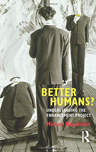 9781844655571: Better Humans?: Understanding the Enhancement Project