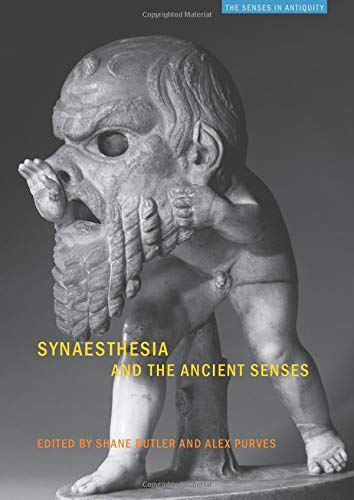 9781844655625: Synaesthesia and the Ancient Senses (The Senses in Antiquity)