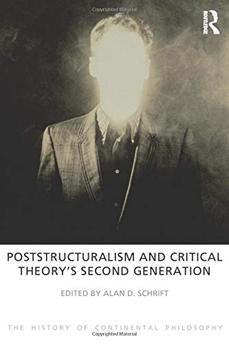 9781844656141: Poststructuralism and Critical Theory's Second Generation (The History of Continental Philosophy)