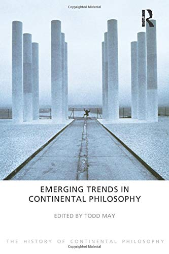 9781844656165: Emerging Trends in Continental Philosophy (The History of Continental Philosophy)