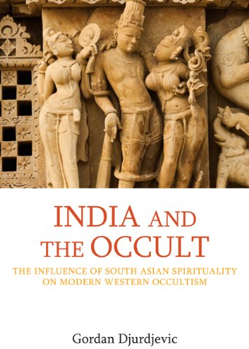 9781844656530: India and the Occult: The Influence of South Asian Spirituality on Twentieth Century British Occultism (Approaches to New Religions)