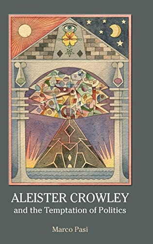 9781844656950: Aleister Crowley and the Temptation of Politics