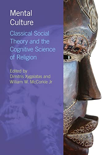 9781844657421: Mental Culture: Classical Social Theory and the Cognitive Science of Religion (Religion, Cognition and Culture)