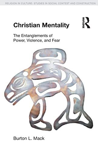 9781844657483: Christian Mentality: The Entanglements of Power, Violence and Fear (Religion in Culture)