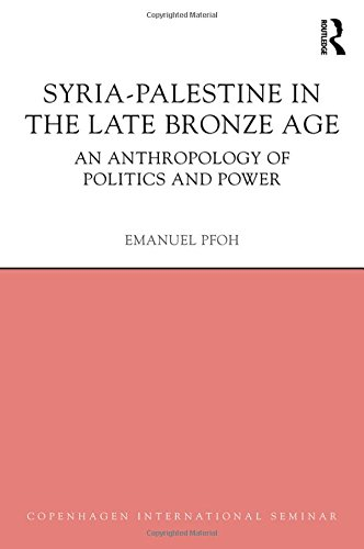 9781844657841: Syria-Palestine in The Late Bronze Age: An Anthropology of Politics and Power (Copenhagen International Seminar)
